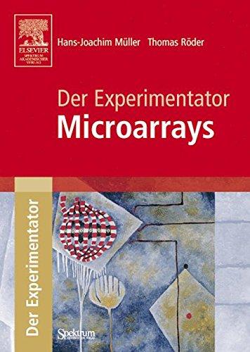 Der Experimentator: Microarrays Taschenbuch – 15. Juli 2004 Hans-Joachim Müller Thomas Röder Spektrum Akademischer Verlag 3827414385