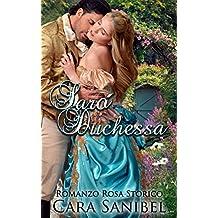Sarò Duchessa (Romanzo Libertino) (Italian Edition)