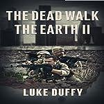 The Dead Walk the Earth, Volume 2 | Luke Duffy