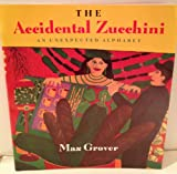 The Accidental Zucchini, Max Grover, 0153035358