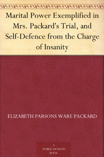 marital-power-exemplified-in-mrs-packards-trial-and-self-defence-from-the-charge-of-insanity