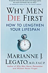 Why Men Die First: How to Lengthen Your Lifespan by Marianne J. Legato (2009-04-27) Paperback