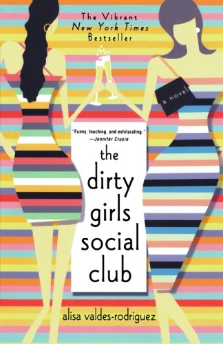 The Dirty Girls Social Club: A Novel by St. Martin's Griffin