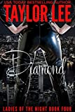 Diamond: Book 4 (Ladies of the Night Series)