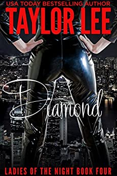 Diamond: Book 4 (Ladies of the Night Series) by [Lee, Taylor]