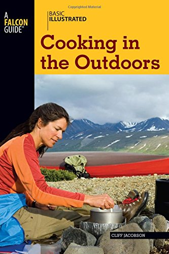 Basic Illustrated Cooking in the Outdoors (Basic Illustrated Series) by Cliff Jacobson, Lon Levin