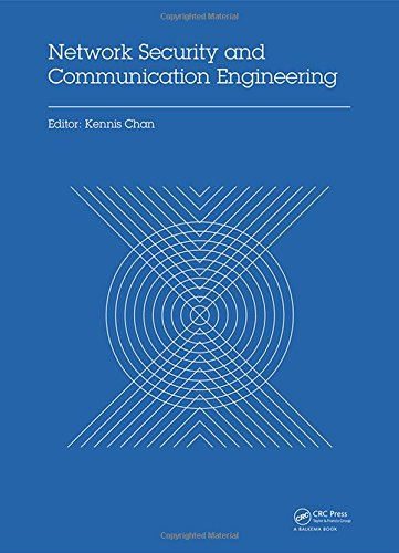 Network Security and Communication Engineering: Proceedings of the 2014 International Conference on Network Security and Communication Engineering (NSCE 2014), Hong Kong, December 25-26, 2014
