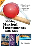 Making Musical Instruments with Kids, Bart Hopkin, 1884365485