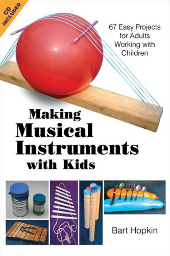 Making Musical Instruments with Kids: 67 Easy Projects for Adults ...