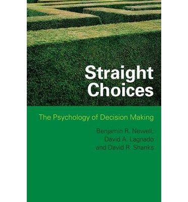 [(Straight Choices: The Psychology of Decision Making)] [Author: Benjamin R. Newell] published on (July, 2010) ebook