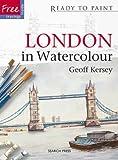 London in Watercolour, Geoff Kersey, 184448419X