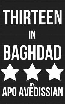 Thirteen in Baghdad by [Avedissian, Apo]