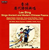 Lee Bing Sings Ancient & Modern Chinese Poems