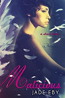 Malicious (Back to Bad Book 3) by [Eby, Jade]