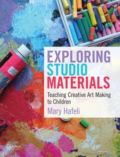 Studio Teaching - Exploring Studio Materials: Teaching Creative Art Making to Children