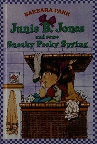 Junie B. Jones and Some Sneaky Peeky Spying by Barbara Park (2009-04-09)