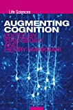 Augmenting Cognition, Idan Segev and Henry Markram, 143983993X