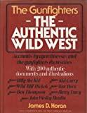 The Authentic Wild West: The Gunfighters