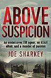Above Suspicion: An Undercover FBI Agent, an