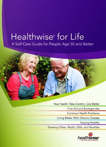 Healthwise for Life: A Self-Guide for People Age 50 and Better