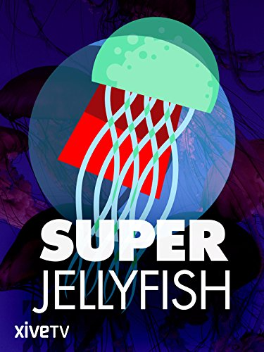 Super Jellyfish (Jellyfish Video)