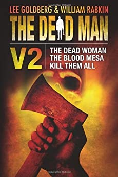 The Dead Man Vol 2: The Dead Woman, Blood Mesa, and Kill Them All by