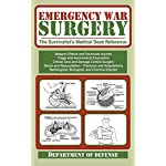 Emergency War Surgery: The Survivalist's Medical Desk Reference 3