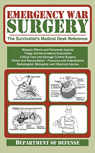 Emergency War Surgery: The Survivalist's Medical Desk Reference 1