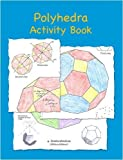 Polyhedra Activity Book, Robert Fathauer, 0980219159