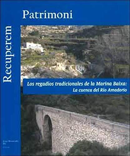Los regadíos tradicionales de la Marina Baixa: La cuenca del Río Amadorio (Spanish Edition)