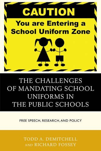 The Challenges of Mandating School Uniforms in the Public Schools: Free Speech, Research, and Policy by DeMitchell Todd A. Fossey Richard (2015-05-29) Paperback