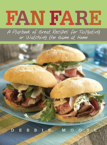 Download Fan Fare: A Playbook of Great Recipes for Tailgating or Watching the Game at Home ebook