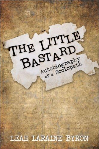 The Little Bastard: Autobiography of a Sociopath