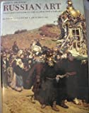 Russian Art: From Neoclassism to the Avant Garde 1800-1917 : Painting Sculpture Architecture