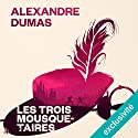 Les trois mousquetaires Hörbuch von Alexandre Dumas Gesprochen von: Bernard Bollet