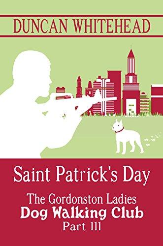 The Gordonston Ladies Dog Walking Club Part III: Saint Patrick