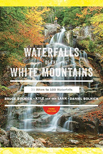 (Waterfalls of the White Mountains: 30 Hikes to 100 Waterfalls )
