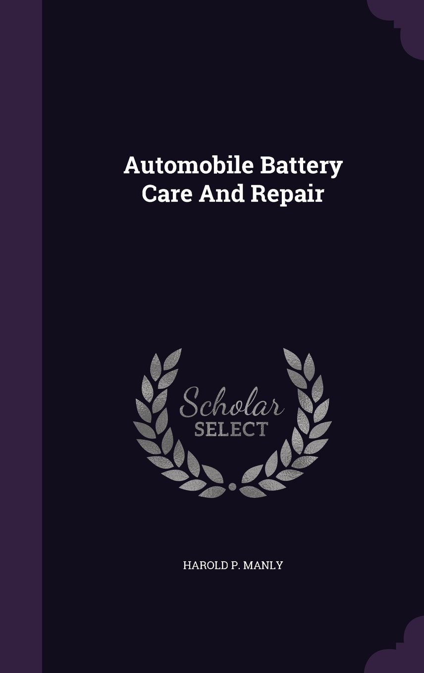 Automobile Battery Care And Repair pdf