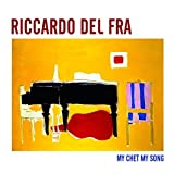 My Chet My Song by Riccardo Del Fra