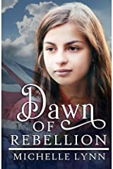 Dawn of Rebellion by Michelle Lynn (2013-10-17) Paperback