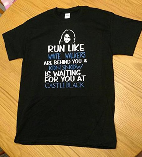 Run Like White Walkers Are Behind You and Jon Snow is Waiting for you at Castle Shirt