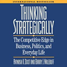 Thinking Strategically: The Competitive Edge in Business, Politics, and Everyday Life Audiobook by Avinash K. Dixit Narrated by Mark Delgado