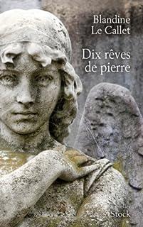 Dix rêves de pierre : nouvelles, Le Callet, Blandine