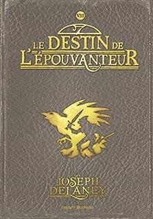 L'Epouvanteur 08 : Le destin de l'Epouvanteur, Delaney, Joseph