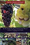 img - for So You Think You Know Pacific Coast Wines? (2017-18): Demystifying the Economics of California, Washington and Oregon Wines (Volume 1) book / textbook / text book