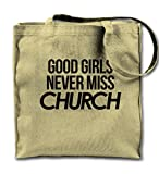 Good Girls Never Miss Church Natural Canvas Tote Bag, Cloth Shopping Shoulder Bag
