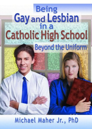 Being Gay and Lesbian in a Catholic High School: Beyond the Uniform