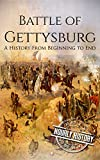 Battle of Gettysburg: A History From Beginning to End (American Civil War Battles Book 1)