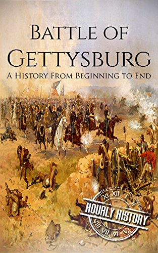 Battle of Gettysburg: A History From Beginning to End (American Civil War Book 2) (List Of Causes Of The Civil War)