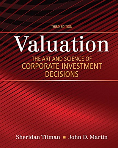 133479528 - Valuation: The Art and Science of Corporate Investment Decisions (3rd Edition) (The Pearson Series in Finance)